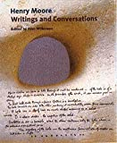 Henry Moore: Writings and Conversations (Documents of Twentieth-Century Art)