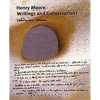 Henry Moore: Writings and Conversations (Documents of Twentieth-Century Art)