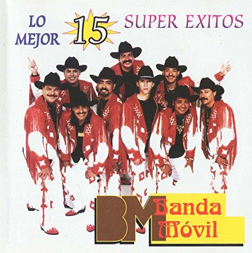 Banda Movil: Lo Mejor 15 Super Exitos