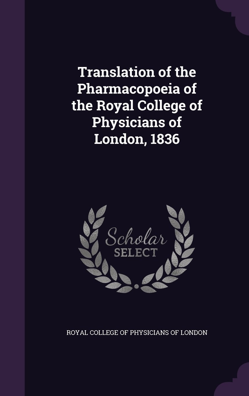 Translation of the Pharmacopoeia of the Royal College of Physicians of London, 1836 ebook