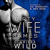 Dirty Wife Games: Indecent Games, Book 2 | Clarissa Wild