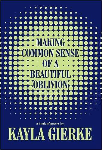 Book Making Common Sense of a Beautiful Oblivion