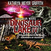 Dinosaur Wars: Dinosaur Lake, Book 4 | Kathryn Meyer Griffith