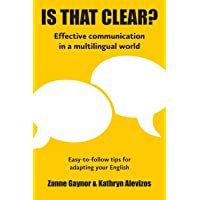 IS THAT CLEAR?: Effective communication in a multilingual world