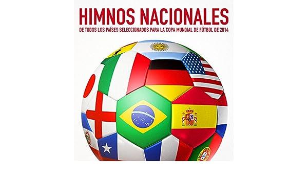 Himnos Nacionales de Todos los Países Seleccionados para la Copa Mundial de Fútbol de 2014 de Orquesta de los Himnos Nacionales en Amazon Music - Amazon.es