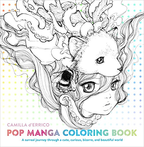 Pop Manga Coloring Book: A Surreal Journey Through a Cute, Curious, Bizarre, and Beautiful World ()