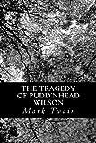 The Tragedy of Pudd'Nhead Wilson, Mark Twain, 1478307412