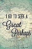 Geek Details White I Go to Seek a Great Perhaps 11 X 17 Art Print Poster