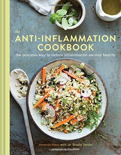 The Anti-Inflammation Cookbook: The Delicious Way to Reduce Inflammation and Stay Healthy by Amanda Haas, Bradly Jacobs