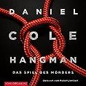 Hangman: Das Spiel des Mörders (Ein New-Scotland-Yard-Thriller 2) Hörbuch von Daniel Cole Gesprochen von: Peter Lontzek