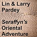 Seraffyn's Oriental Adventure Audiobook by Lin Pardey, Larry Pardey Narrated by Michelle Murillo