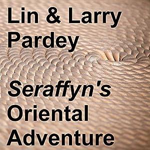 Seraffyn's Oriental Adventure Audiobook