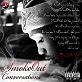 Smoke Out Conversations [Explicit]
