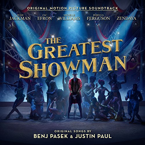- The Greatest Showman (Original Motion Picture Soundtrack)