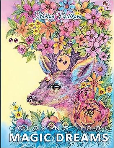 Magic Dreams Coloring Book: Nadiya Vasilkova: 9781719298964 ...