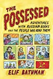 img - for The Possessed: Adventures with Russian Books and the People Who Read Them book / textbook / text book