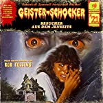 Besucher aus dem Jenseits (Geister-Schocker 21) | Bob Collins