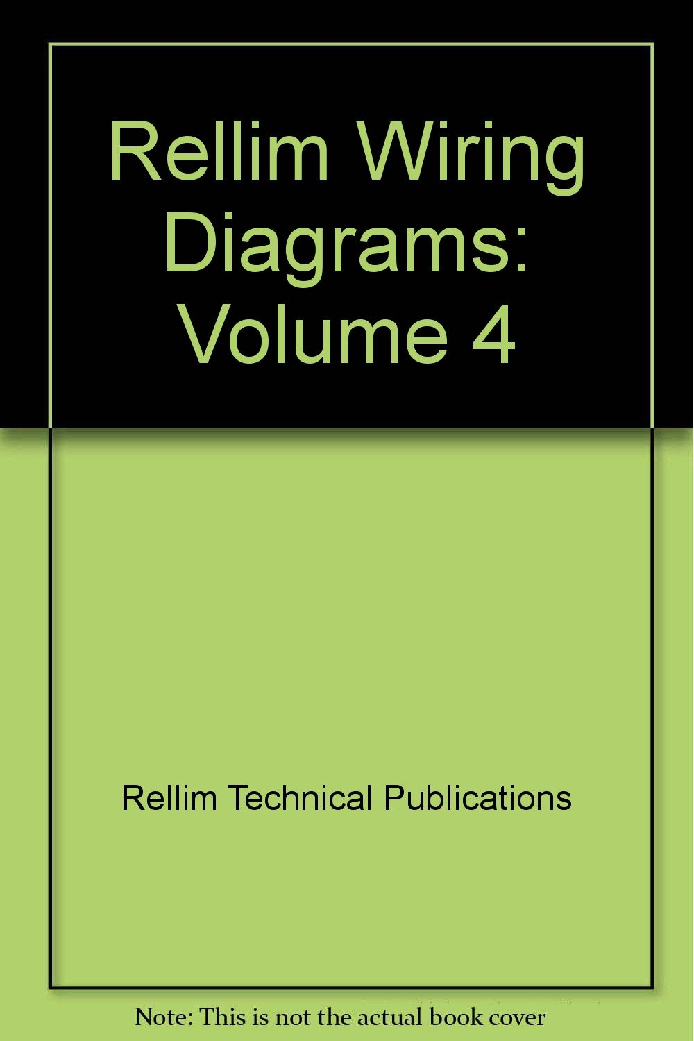 Rellim Wiring Diagram Books Free For You Home Book Diagrams Volume 4 Technical Publications Rh Amazon Com Square D Electrical Dummies