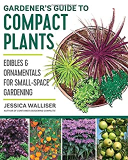 Book Cover: Gardener's Guide to Compact Plants: Edibles and Ornamentals for Small-Space Gardening