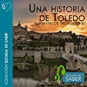 Toledo [Spanish Edition] Audiobook by Fernando Martínez Gil Narrated by Santiago Noriega Gil
