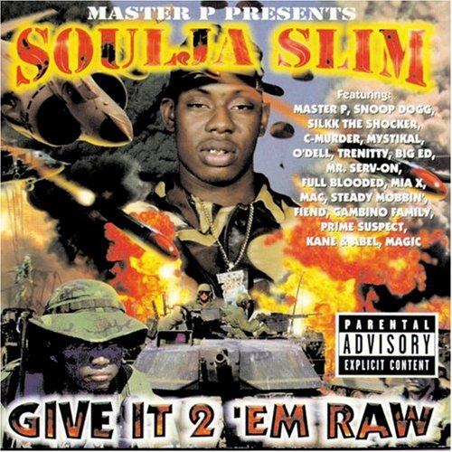 Image result for soulja slim give it to em raw