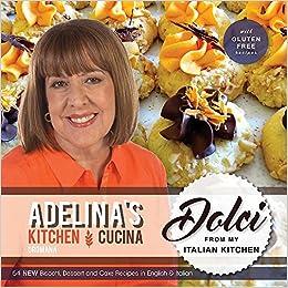 Adelina\'s Kitchen Dromana: Dolci from my Italian Kitchen: Adelina ...