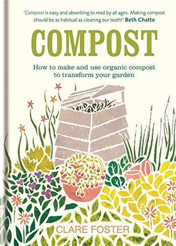 Compost: How to make and use organic compost to transform your garden ebook
