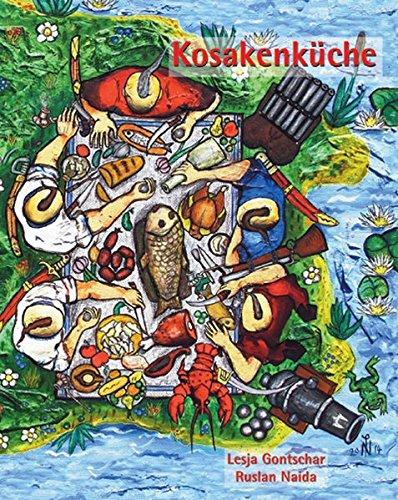 Kosakenküche: 200 Rezepte der ukrainischen Kosaken