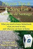 Pilgrim Tips and Packing List Camino de Santiago, S. Yates and Daphne Hnatiuk, 1484079841