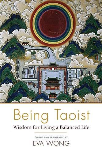 Being Taoist: Wisdom for Living a Balanced Life
