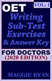 OET Writing (with 10 Sample Letters) for Doctors by Maggie Ryan: Updated OET Preparation Book: VOL. 1, 2020 Edition (OET Writing Books for Doctors by Maggie Ryan)