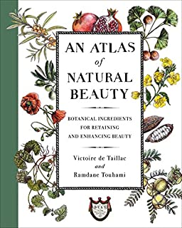 Book Cover: An Atlas of Natural Beauty: Botanical Ingredients for Retaining and Enhancing Beauty