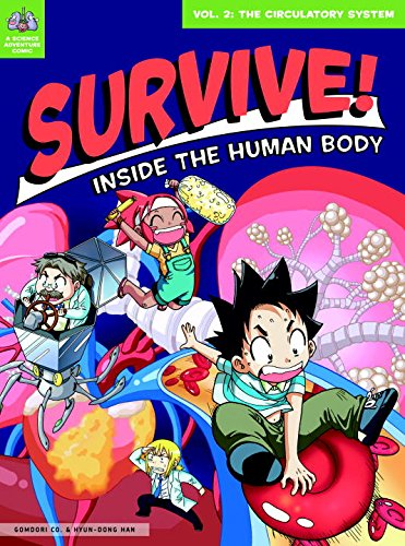 Survive! Inside the Human Body, Vol. 2: The Circulatory System