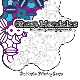 Amazon Ghost Mandalas Adult Coloring Book Of Stunning Blank Outline Books For Grownups Volume 37 9781534614796 ZenMaster