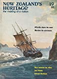 New Zealand's Heritage the Making of a Nation : Dumont D'Urvill Charts the Coast; Samuel Marsden; Wars between the Tribes of the Maori People; The First Jewish Settler; Edward Markham