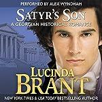 Satyr's Son: A Georgian Historical Romance: Roxton Family Saga, Book 5 | Lucinda Brant