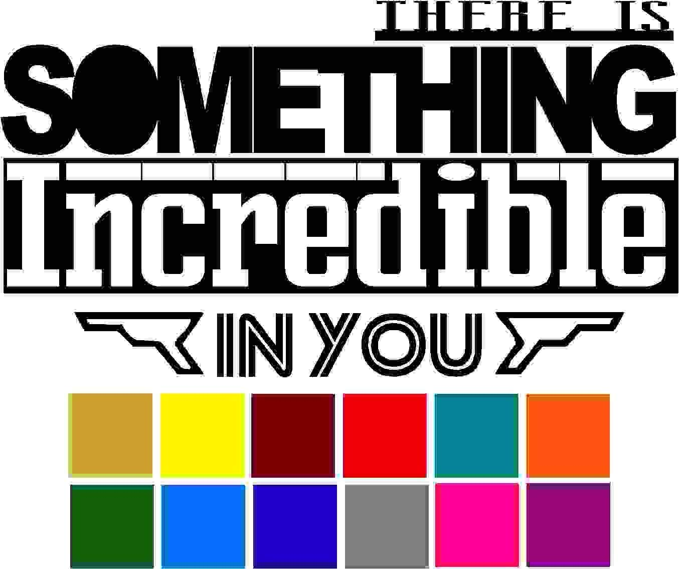 Choose Color V and T Gifts There is Something Incredible in you