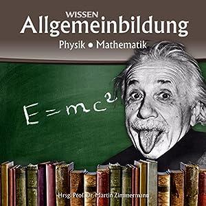Physik und Mathematik (Reihe Allgemeinbildung) Hörbuch
