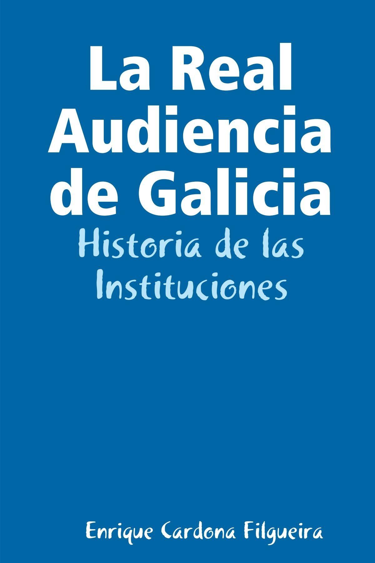 Read Online La Real Audiencia de Galicia pdf epub