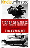 Test Of Greatness: Britain's Struggle for the Atom Bomb