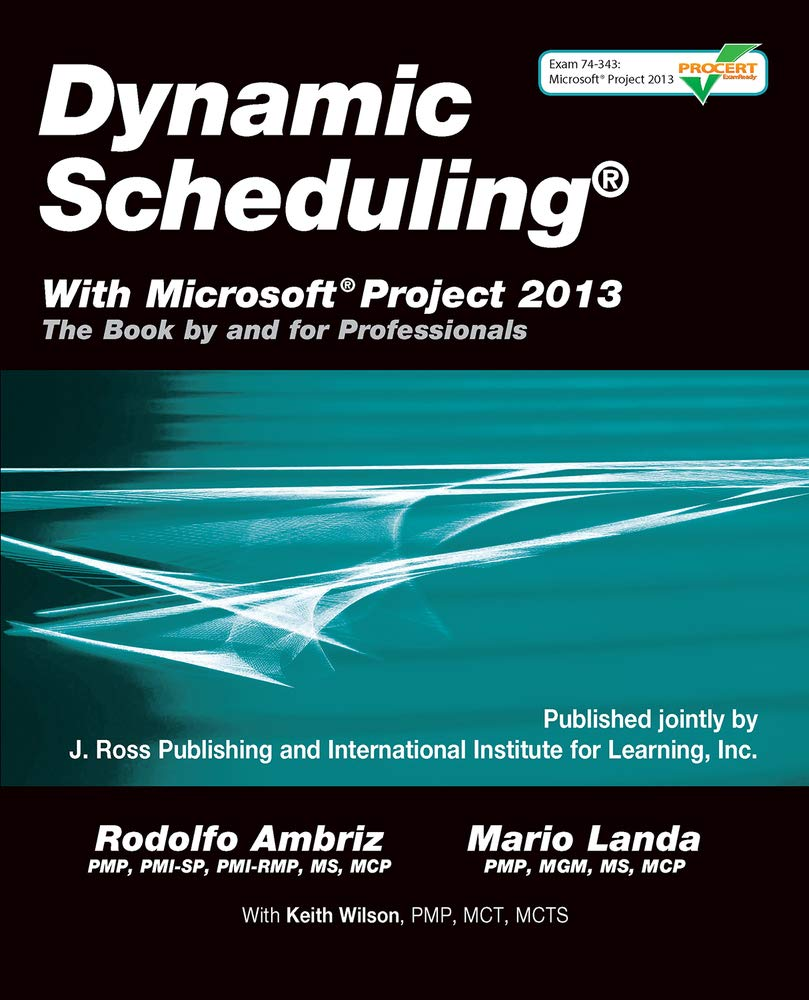 Amazon com: Dynamic Scheduling® With Microsoft® Project 2013: The