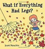 What If Everything Had Legs?, Scott Menchin, 0763642207
