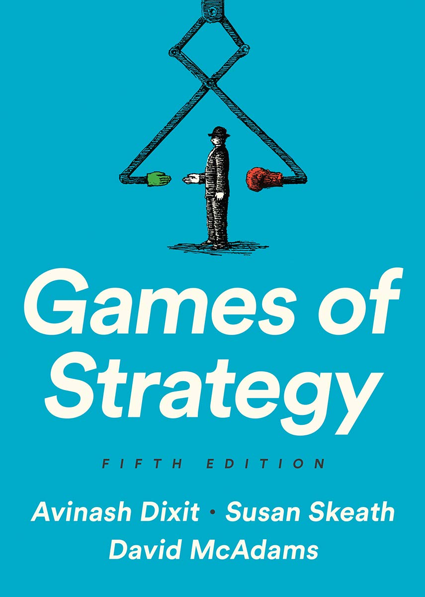 Games of Strategy: Amazon.es: Dixit, Avinash K., Skeath, Susan, Mcadams, David: Libros en idiomas extranjeros