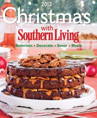 2012 Christmas Paintings - Christmas With Southern Living 2012: Savor * Entertain * Decorate * Share