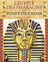 L'Egypte des pharaons au point de croix par Hammet