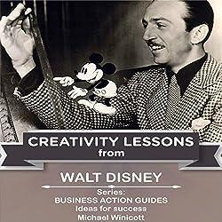 Walt Disney: Creativity Lessons