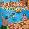 Lorenzo the Iguana That Walked on Water