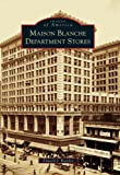 img - for Maison Blanche Department Stores (Images of America) book / textbook / text book
