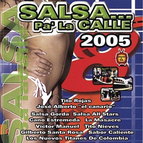 ... Salsa Pa La Calle 2005