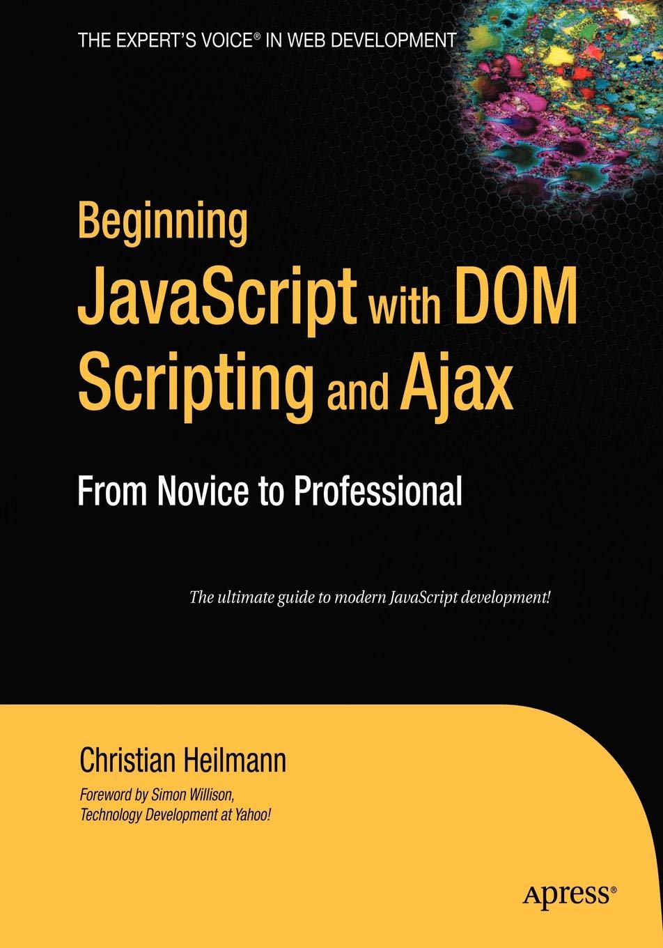 Read Online Beginning JavaScript with DOM Scripting and Ajax: From Novice to Professional (Beginning: from Novice to Professional) pdf epub